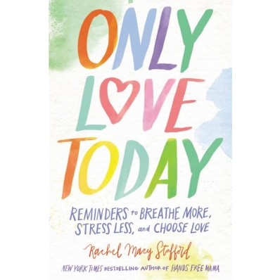 book-review-only-love-today-rachel-macy-stafford-jpg-2