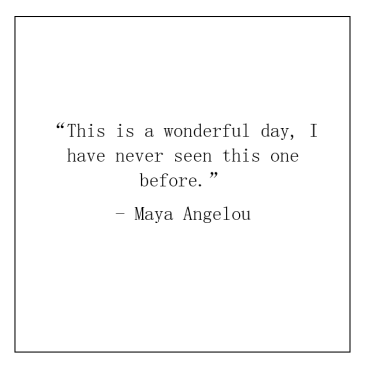 1. Maya Angelou quote
