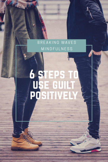 6 steps to use guilt positively P
